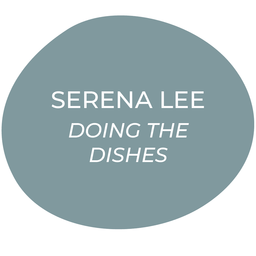 "Go to ""Doing the Dishes"" by Serena Lee"