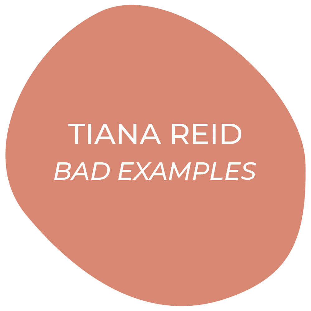 "Go to ""Bad Examples"" by Tiana Reid"