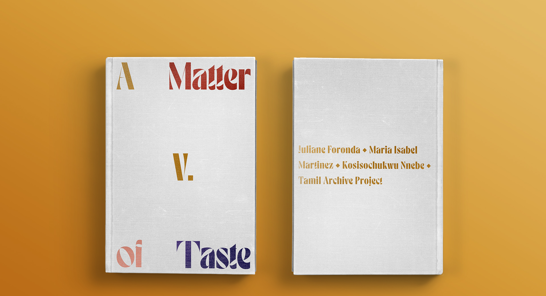 A Matter of Taste Chapter Five: Juliane Foronda, Maria Isabel Martinez, Kosisochukwu Nnebe, Tamil Archive Project