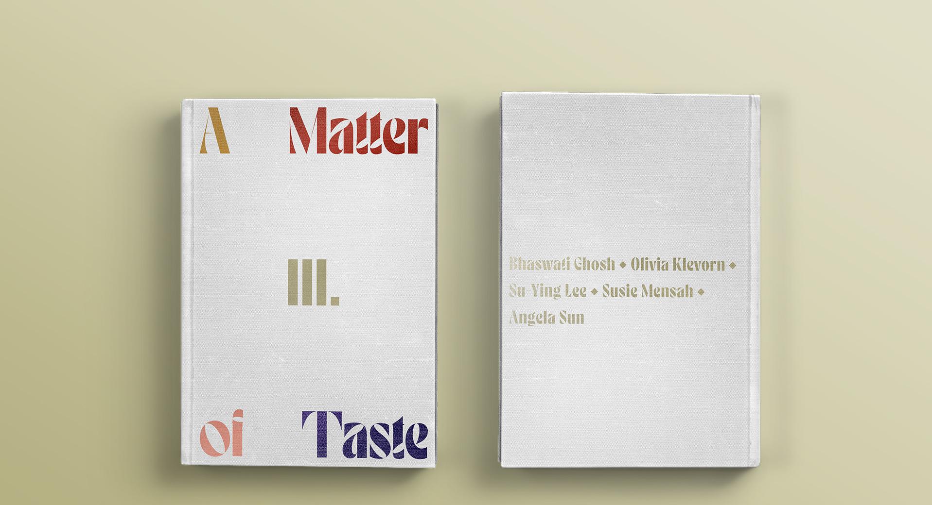 A Matter of Taste Chapter Three: Bhaswati Ghosh, Olivia Klevorn, Su-Ying Lee, Susie Mensah, Angela Sun