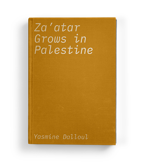"""Za'atar Grows in Palestine"" by Yasmine Dalloul: Chapter Four of Koffler.Digital's summer 2020 exhibition ""A Matter of Taste"""